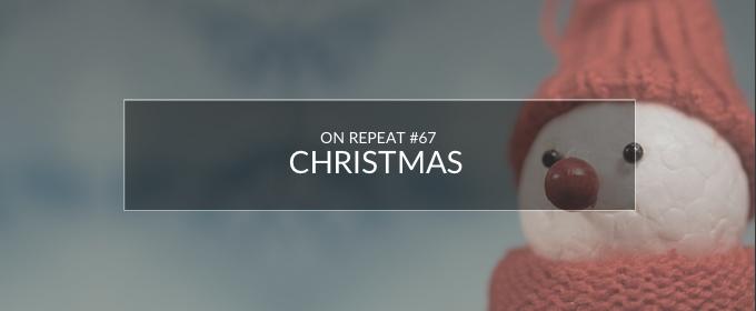 On Repeat Playlist 67: Christmas