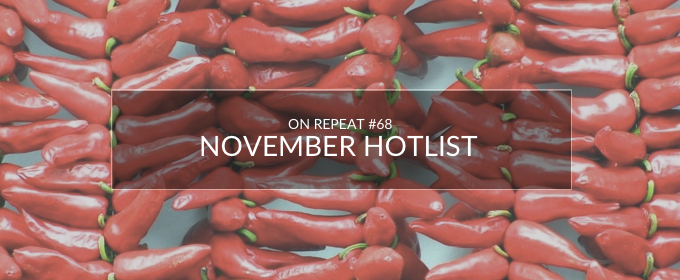 On Repeat Playlist 68: November Hotlist