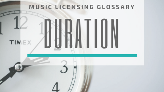 Music Licensing Glossary - Duration